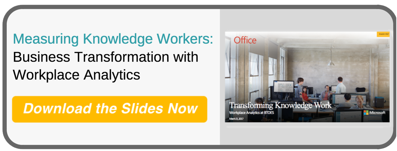 SLIDE DECK: Driving Business Transformation with Workplace Analytics
