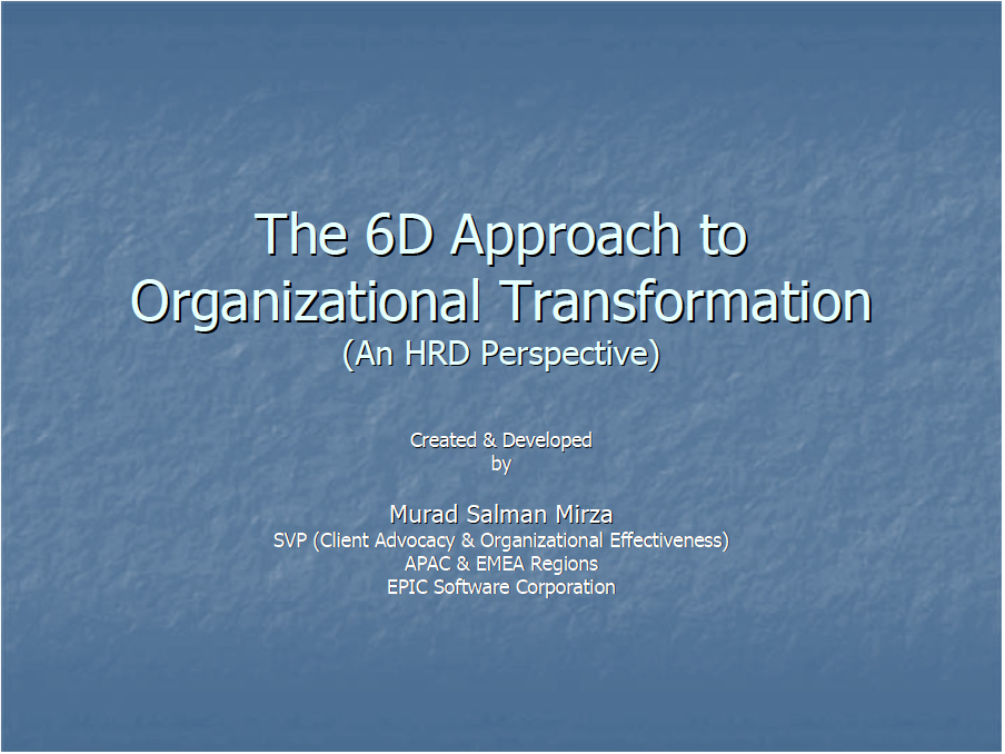 The 6D Approach to Organizational Transformation (A Human Resources Development Perspective)