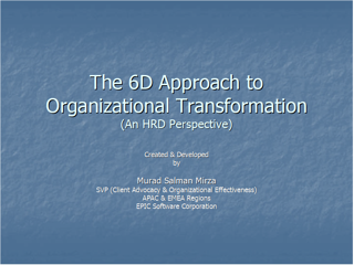 THE 6D APPROACH TO ORGANIZATIONAL TRANSFORMATION: AN HRD PERSPECTIVE