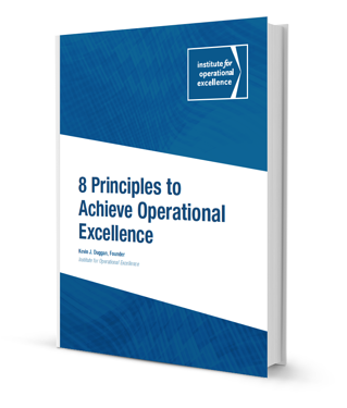 8 Principles to Achieve Operational Excellence Kevin J Duggan on Business Transformation & Operational Excellence Insights