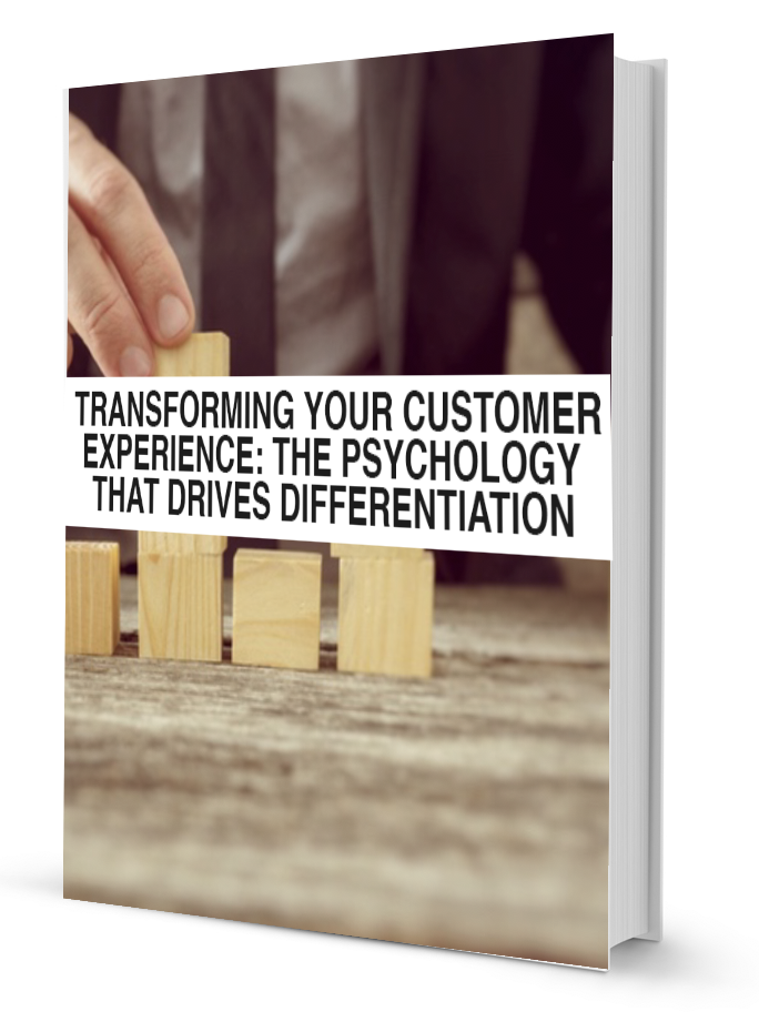Transforming the customer experience - the psychology that drives differentiation
