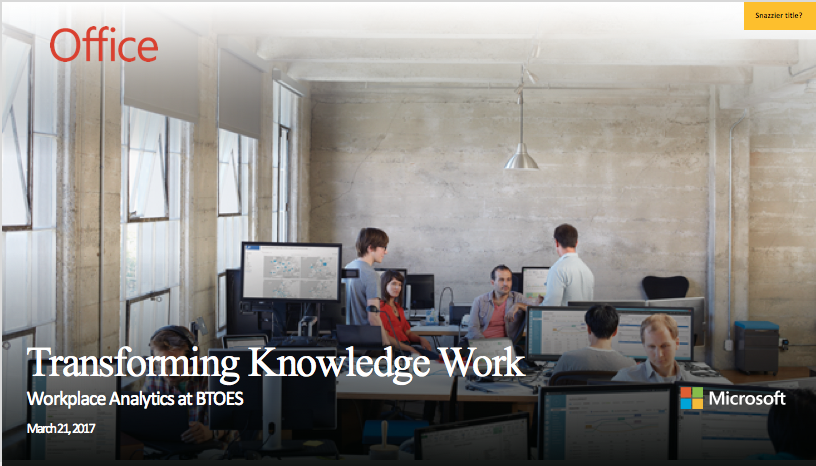 Microsoft Workplace Analytics, Business Transformation With Workplace Analytics
