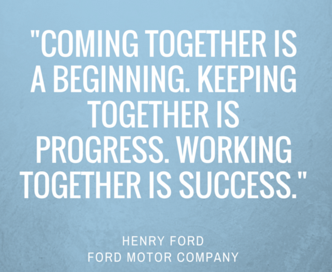 Coming together is a beginning. Keeping together is progress. Working together is Success. - Lean SIx Sigma Quotes on BTOES Insights