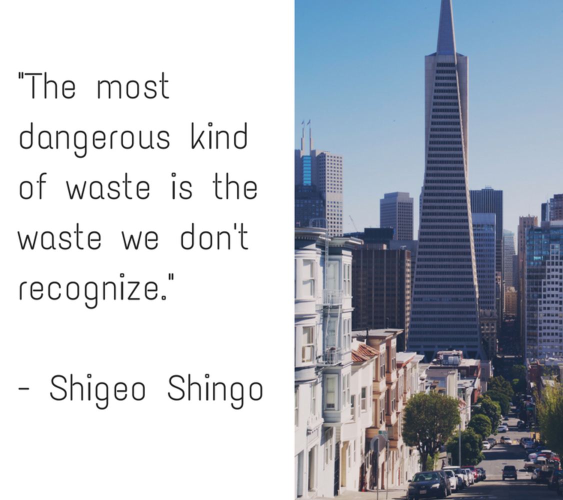 """The Most Dangerous Kind of Waste is the Waste we don't Recognise."" - Best Lean Six Sigma Quotes, Inspiration"