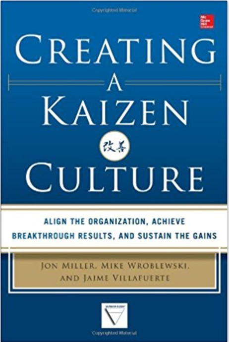 Creating a Kaizen Culture: Align the Organization, Achieve Breakthrough Results, and Sustain the Gains - The best books on Kaizen