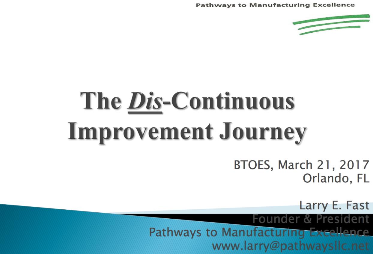 The Dis-Continuous Improvement Journey