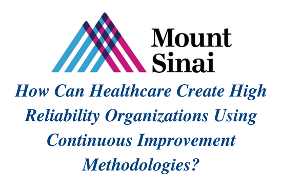 How Can Healthcare Create High Reliability Organizations Using Continuous Improvement Methodologies? social image